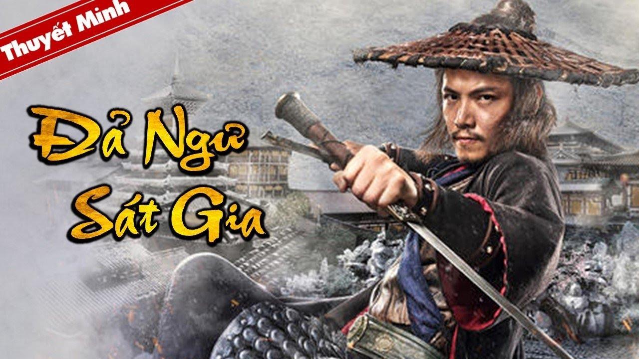 [Thuyết Minh] Phim Cổ Trang Trung Quốc Kinh Điển | ĐẢ NGƯ SÁT GIA | Phim Lẻ Chiếu Rạp Hấp Dẫn