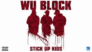 Wu Block - Stick Up Kids