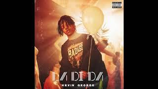 Kevin George - LA DI DA - Official Audio (Explicit)