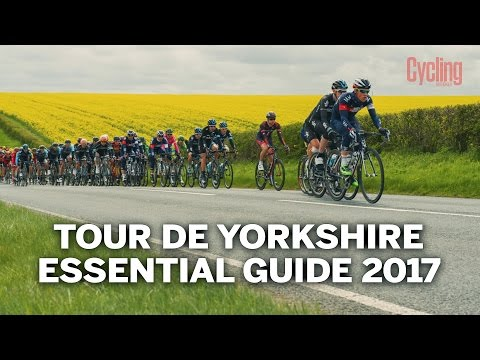 Tour De Yorkshire 2017 | Essential Guide | Cycling Weekly