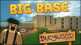 Unturned Gameplay - Part 6 - BIGGEST BASE EVER? - (Unturned 2 Base Building) - Burywood Base!