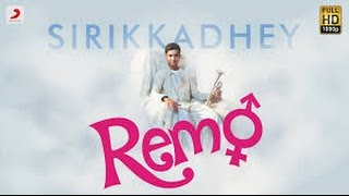 Sirikadhey lyrical video (REMO)