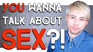 YOU WANNA TALK ABOUT SEX ?! width=