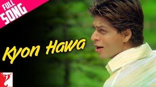 Kyon Hawa Song | Veer-Zaara | Shah Rukh Khan | Preity Zinta