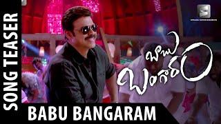 Babu Bangaram Video Songs   Babu Bangaram Title Song Teaser    Venkatesh   Nayanathara   Maruthi