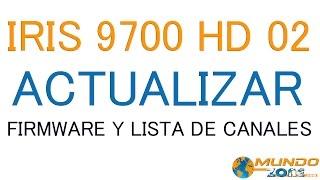 Iris 9700 HD 02 Actualizar firmware y lista de canales