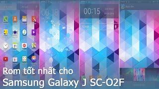 [Review dạo] Rom tốt nhất dành cho Samsung Galaxy J SC-O2F