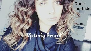 getlinkyoutube.com-Onde morbide VICTORIA SECRET | Con e SENZA piastra | Claire
