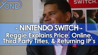 getlinkyoutube.com-Nintendo Switch - Reggie Explains Price, Online, Third Party Titles, & Returning IP's