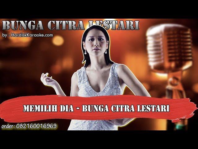MEMILIH DIA - BUNGA CITRA LESTARI karaoke tanpa vokal | KARAOKE BCL