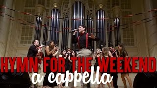 "getlinkyoutube.com-""Hymn for the Weekend"" (Coldplay feat. Beyoncé) - Twisted Measure A Cappella"