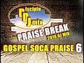 GOSPEL SOCA PRAISE DiscipleDJ PRAISE BREAK 2016 DJ MIX