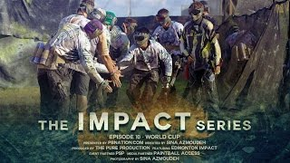 The Impact Series - Episode 10 - World Cup - Paintball Documentary