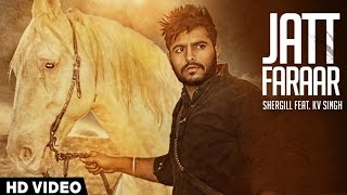 New Punjabi Songs 2016 | Jatt Faraar | Shergill Feat. KV Singh | Latest Punjabi Songs 2016
