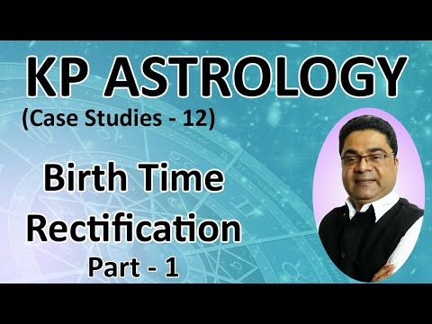 KP HORARY ASTROLOGY: BIRTH TIME RECTIFICATION-1 (English)