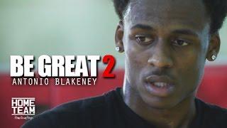 Be Great Ep. 2 | Antonio Blakeney Documentary