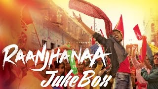 getlinkyoutube.com-Raanjhanaa  Full Audio Songs Jukebox | Dhanush | Sonam Kapoor | Abhay Deol | Swara