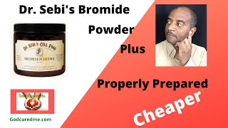 Dr Sebi's (Seamoss) Bromide Plus powder prepared cheaper (revised)