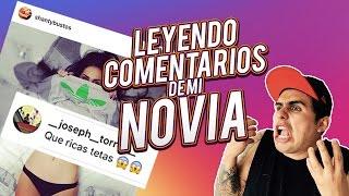 LEYENDO COMENTARIOS DEL INSTAGRAM DE MI NOVIA