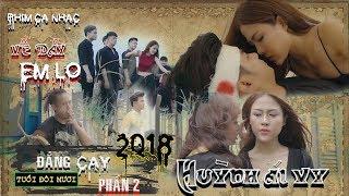 Phim Ca Nhac   Về Đây Em Lo   Đắng Cay Tuổi Đôi Mươi Phần 2   Huỳnh Ái Vy   Văn Nguyễn Media