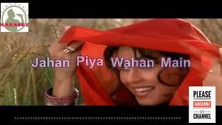jahan piya wahan main full karaoke track for female singer with lyrics