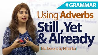 getlinkyoutube.com-Adverbs those often cause difficulty -  still, yet, and already. - English Grammar lesson