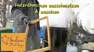 getlinkyoutube.com-Februar 2014: Holzrähmchen ausschmelzen & waschen