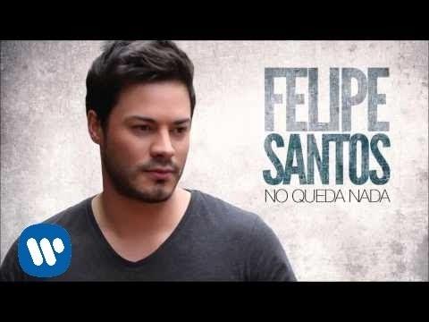 Nadie Te Ama Como Yo de Felipe Santos Letra y Video