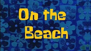 getlinkyoutube.com-SpongeBob Production Music On the Beach