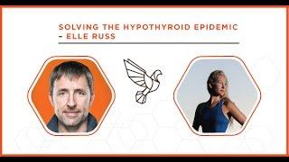 getlinkyoutube.com-Solving the Hypothyroid Epidemic with Elle Russ