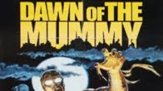 Dawn Of The Mummy (1981) - Full Movie