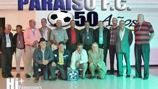 PARAISO F.C./1967...EL HOMENAJE Feb/2017