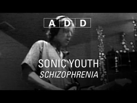 Sonic Youth - Schizophrenia -  A D D