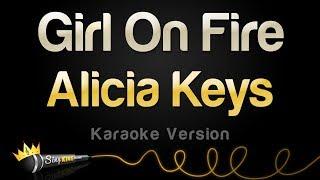 Alicia Keys - Girl On Fire (Karaoke Version)