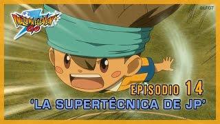 Episodio 14 Inazuma Eleven Go Castellano: « ¡LA SUPERTÉCNICA DE JP!»
