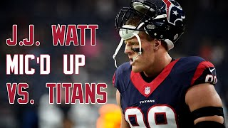 getlinkyoutube.com-J.J. Watt Mic'd Up in DOMINATING performance vs. Titans - Sound FX