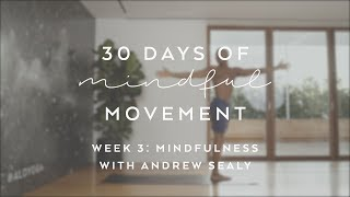 Day 19: Mindfulness with Andrew Sealy - 30 Days of Mindful Movement