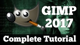 Complete Introduction to GIMP 2017 ~ Tutorials for Beginners