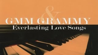 getlinkyoutube.com-รวมเพลง - GMM GRAMMY & Everlasting Love Songs 4
