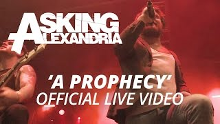 Asking Alexandria - A Prophecy (Official HD Live Video)
