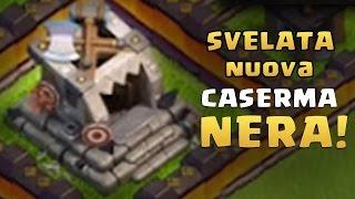 getlinkyoutube.com-SVELATA LA NUOVA CASERMA NERA?! Nuova TRUPPA e 2° Fabbrica NERO?! Clash of Clans