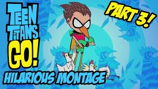 getlinkyoutube.com-Teen Titans Go! - Hilarious Montage Part 3