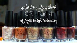 getlinkyoutube.com-Swatch My Stash - OPI Part 4 | My Nail Polish Collection