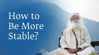 How to Be More Stable? - Sadhguru Spot 2018 width=