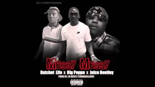 getlinkyoutube.com-Ratchet Life Ft. Big Poppa & Juice Bentley - Messy Messy (ProdBy. JD Beatz Trunk Killers)