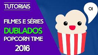 getlinkyoutube.com-Assista Filmes e Séries Dubladas no PopCornTime - 2016