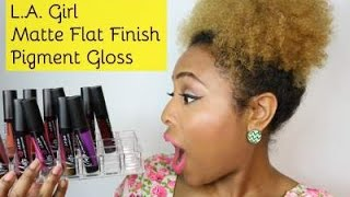 getlinkyoutube.com-L.A. Girl Matte Flat Finish Pigment Gloss: LIP swatches & REVIEW