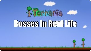 Terraria Bosses In Real Life | also mini bosses