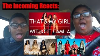 FIFTH HARMONY - THAT'S MY GIRL WITHOUT CAMILA REACTION