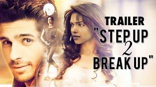 "getlinkyoutube.com-Deepika Padukone & Sidharth Malhotra in ""Step Up 2 Break Up"" - Trailer (HD)"